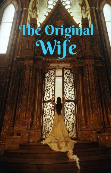 The Original Wife