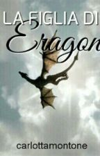 La figlia di Eragon [IN REVISIONE] by dg_totta