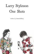 Larry Stylinson ➳ One Shots ✍ by obsessedoflarry