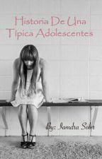 Historia De Una Típica Adolescentes by IamdraSoler