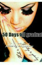 50 Days till Graduation by khal2m_ukay