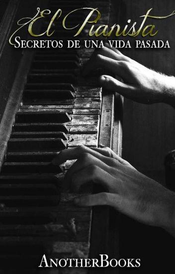 El pianista: Secretos de una vida Pasada.