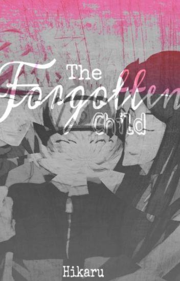 The Forgotten Child (A Naruto Fan-Fic) Book 1