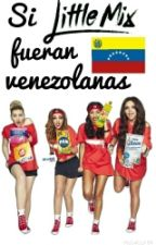 Si Little Mix fueran Venezolanas by maleluna09