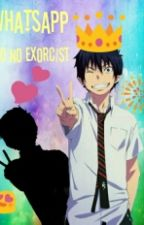 Ao no Exorcist WhatsApp by Monomi-Chan