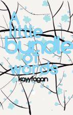 A Little Bundle of Words by kayyfagan