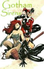 Gotham Sirens by Harleen_F_Quinzel
