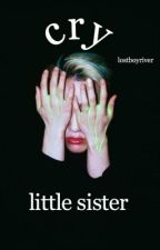 cry little sister | alan frog by lostboyriver