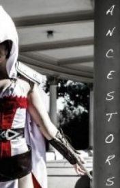 Ancestors (Assassin's Creed Fan Fiction) by Pony2324