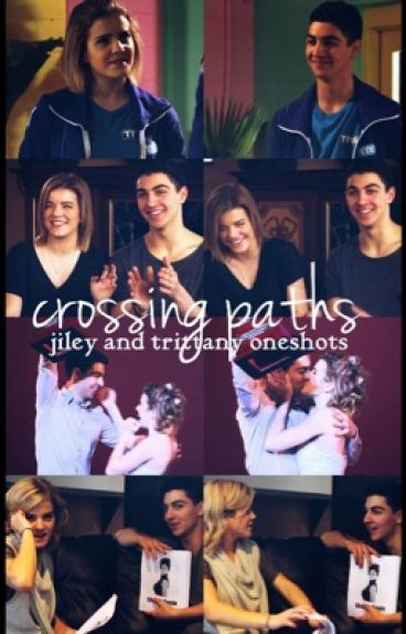 Crossing Paths (Trittany And Jiley One Shots)