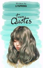 Teen Quotes by 17spring