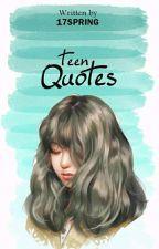 Teen Quotes by Adellaaya