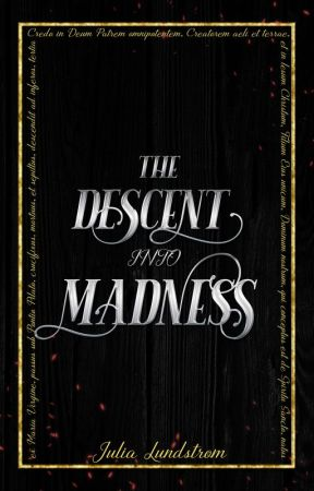 The Descent Into Madness (TMOE #3) [UNDER CONSTRUCTION] by JuliaLundstrom