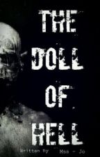 The Doll Of Hell - دميه الجحيم by Mss-Jo