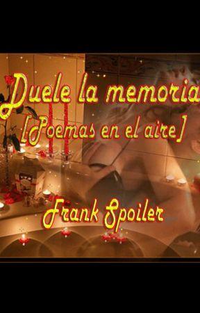 Duele la memoria (poemas en el aire) by FrankSpoiler