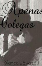 Apenas Colegas by Biancaabarbosa