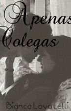 Apenas Colegas by Bianca_Matarazzo