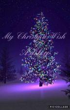 My Christmas Wish by -Ashley-01-