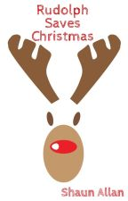 Rudolph Saves Christmas by ShaunAllan