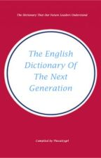 The English Dictionary Of The Next Generation by Thecattygrl