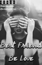 Best Friend Be Love {1} by quinwriter