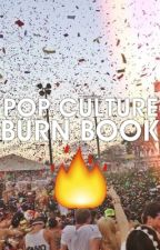 Pop Culture: BURNBOOK by TheMaraLife