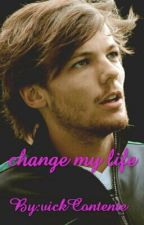 Change My Life - Louis Tomlinson  by vickContente