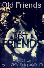 Old Friend Turns Best Friend by EutopiaXD
