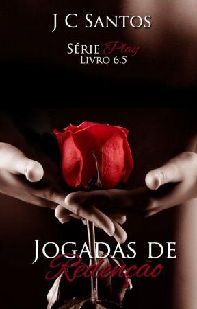 Jogadas de Redenção - Série Play #6,5 by JussySantos