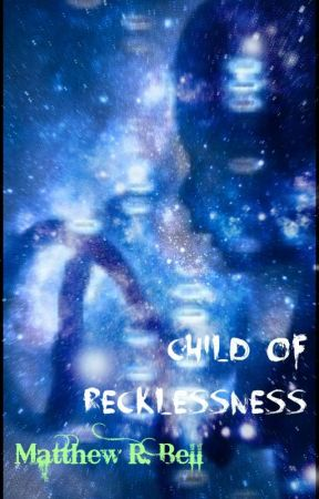 Child of Recklessness (Trials of Strength, Book 2) by MattyBMB1