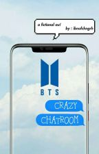 BTS CRAZY CHATROOM by codenameandrew