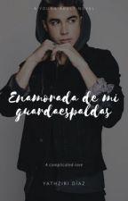 Enamorada De Mi Guardaespaldas || Mario Bautista || Terminada♥ by Yathziri_Diaz