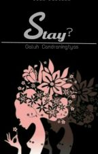 Stay? by onlyas