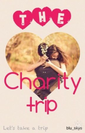 The Charity Trip by blu_skys