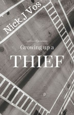 Growing up a Thief by NickJVos