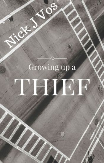 Growing up a Thief