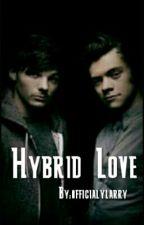 Hybrid Love (Larry Stylinson) by officialylarry