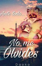 ?Ante Todo... No Me Olvides? (Miraculous Ladybug)  by XDaokoGirlX