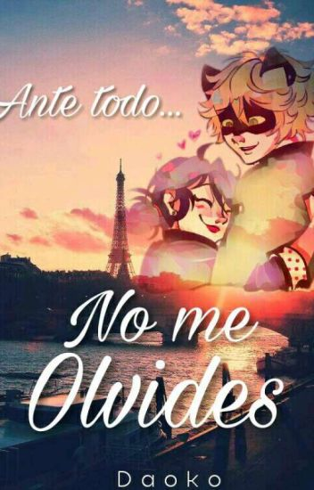 🌸Ante Todo... No Me Olvides🌸 (Miraculous Ladybug)