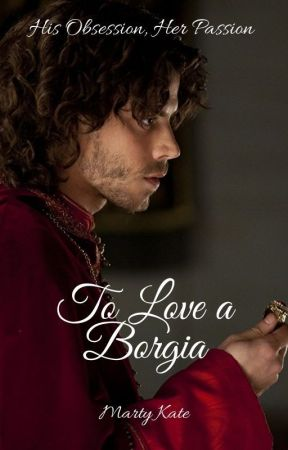 To Love a Borgia (A Borgias Romance) by martykate1