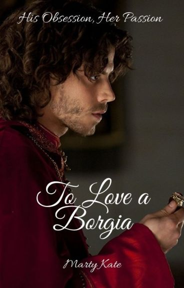 To Love a Borgia (A Borgias Romance)