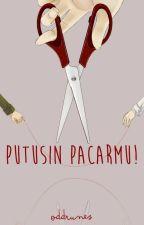 Putusin Pacarmu! by OddRunes