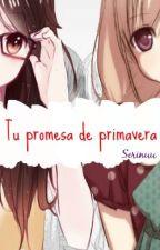 Tu promesa de primavera [Yuri] by Serinuu