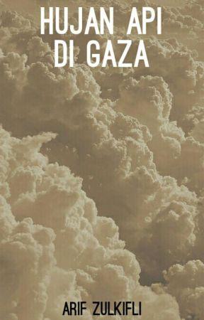 HUJAN API DI GAZA by ArifZulkifli_