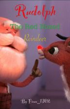 Rudolph the Red Nosed Reindeer (COMPLETED) by Fiona_1302