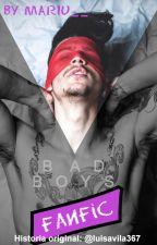 BAD BOYS fanfic by mariu__