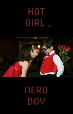 Hot Girl , Nerd Boy  by izzahsabri