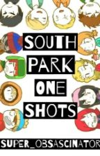South Park One Shots by Super_Obsascinator