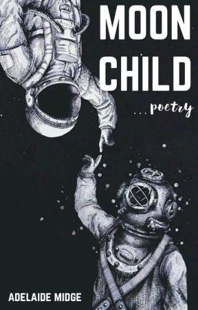 moon child ☾[poetry] by adelaide_midge