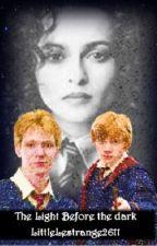 The Light Before the Dark ~ Arasabith Lestrange and Weasley Love Triangle by LittleLestrange2611